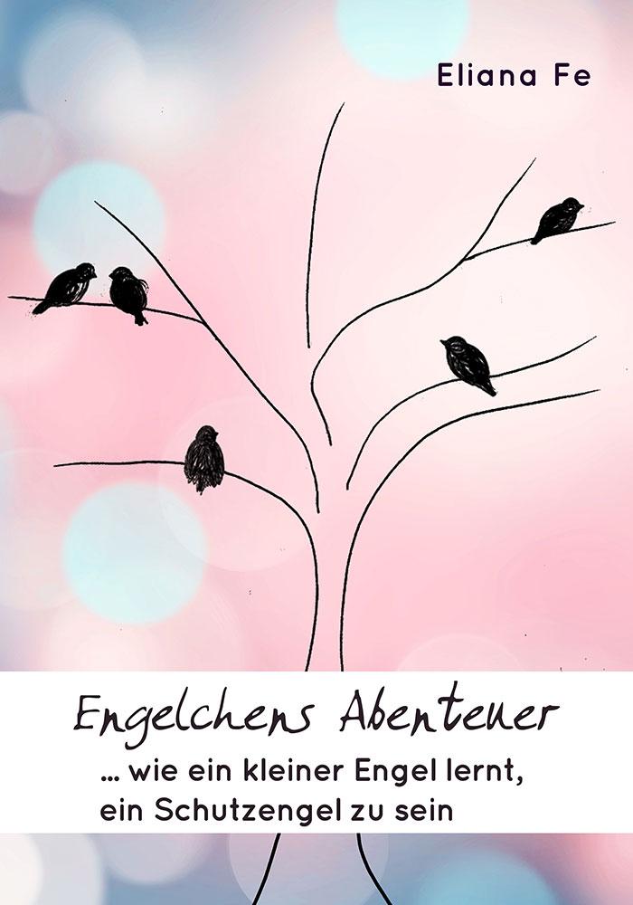 Print Design | Buch Cover E-Book 'Engelchens Abenteuer' | Eliana Fe, München | Design und Druckabwicklung